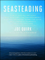 Seasteading: How Floating Nations Will Restore the Environment, Enrich the Poor, Cure the Sick, and Liberate Humanity from Politicians