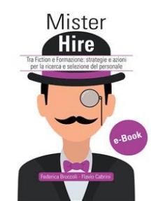 Mister Hire: Tra Fiction e Formazione: strategie e azioni per la ricerca e selezione del personale