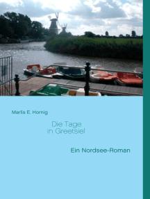 Die Tage in Greetsiel: Ein Nordsee-Roman