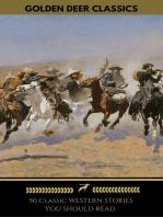 50 Classic Western Stories You Should Read (Golden Deer Classics)