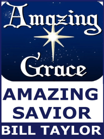 Amazing Grace: Amazing Savior