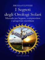 I segreti degli orologi solari. Manuale per leggere, comprendere e progettare meridiane. Con aggiornamento online