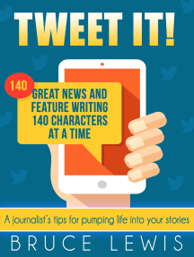 Tweet It! Great News and Feature Writing 140 Characters at a Time