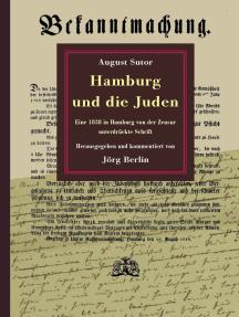 Hamburg und die Juden: Eine 1838 in Hamburg von der Zensur unterdrückte Schrift
