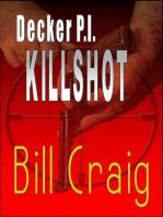 Decker P.I. KillShot