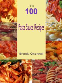 Top 100 Pasta Sauce Recipes
