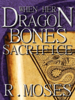 When Her Dragon Bones Sacrifice