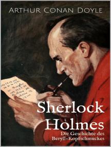 Die Geschichte des Beryll-Kopfschmuckes: Eine Sherlock Holmes-Kurzgeschichte