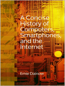 A Concise History of Computers, Smartphones and the Internet