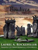 Boudicca, a Rainha Bretã dos Icenos