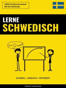 Lerne Schwedisch: Schnell / Einfach / Effizient: 2000 Schlüsselvokabel