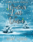 Winter's Last Victim: Holly Winter Cozy Mystery Series, #4