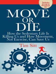 Move or Die: How the sedentary life is killing us and how movement not exercise can save us