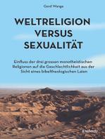 Weltreligion versus Sexualität