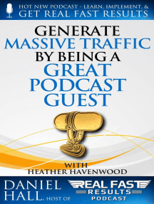 Generate Massive Traffic by Being a Great Podcast Guest: Real Fast Results, #41