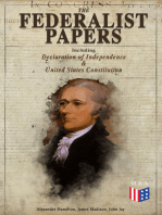 The Federalist Papers (Including Declaration of Independence & United States Constitution)