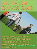 Traits all Parents Must Have In Raising Children that will Influence the Society Positively (Parenting is Beyond Birthing)