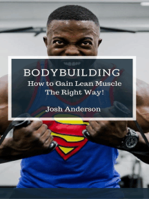 Bodybuilding, How to Gain Lean Muscle The Right Way!: Muscle Up Series, #1