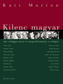 Kilenc magyar, aki világgá ment és megváltoztatta a világot