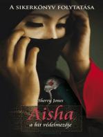 Aisha, a hit védelmezője