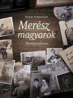 Merész magyarok – 30 emberi történet