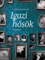 Igazi hősök - 33 magyar