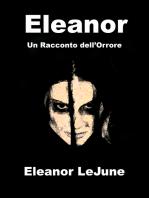 Eleanor, Un Racconto dell'Orrore di Eleanor LeJune
