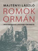 Romok ormán
