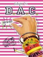 D.A.C. - Egy új élet