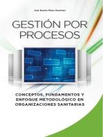 Gestión por procesos: Conceptos, fundamentos y enfoque metodológico en organizaciones sanitarias