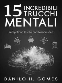 15 incredibili trucchi mentali