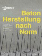 Beton - Herstellung nach Norm: Arbeitshilfe für die Ausbildung, Planung und Baupraxis