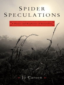Spider Speculations: A Physics and Biophysics of Storytelling