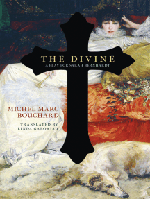 The Divine: A Play for Sarah Bernhardt