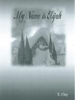My Name is Elijah
