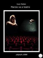 Marzia va a teatro