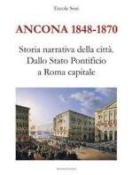 Ancona 1848-1870. Storia narrativa della città