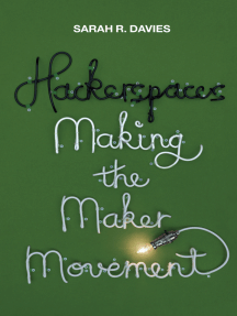 Hackerspaces: Making the Maker Movement