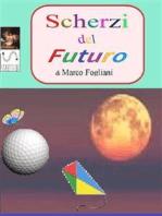 Scherzi del futuro
