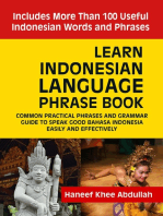 Learn Indonesian language Phrase Book: Common practical phrases and grammar guide to speak good Bahasa Indonesia easily and effectively