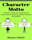 Character Motto: A Writer's Tool for Creating 3-D Characters & Enhancing Plot, Setting & Conflict Free download PDF and Read online