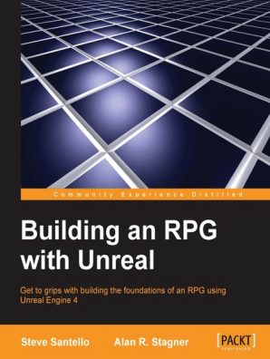 Building an RPG with Unreal by Santello Steve and Stagner Alan R  - Book -  Read Online