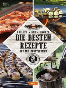 Grillen - BBQ - Smoken: Die besten Rezepte des Grillsportvereins