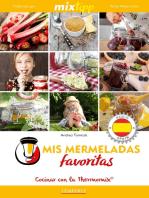 MIXtipp: Mis Mermeladas favoritas (español): cocinar con el Thermomix TM 5 & TM 31