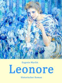 Leonore: Historischer Roman