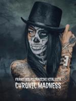 Chronic Madness