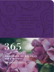 365 oraciones de bolsillo para madres: Orientación y sabiduría para cada día