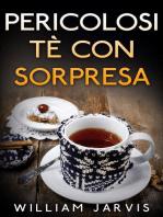 Pericolosi tè con sorpresa