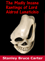 The Madly Insane Rantings Of Lord Aldrod Lunatichio