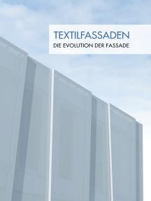 Textilfassaden: Die Evolution der Fassade